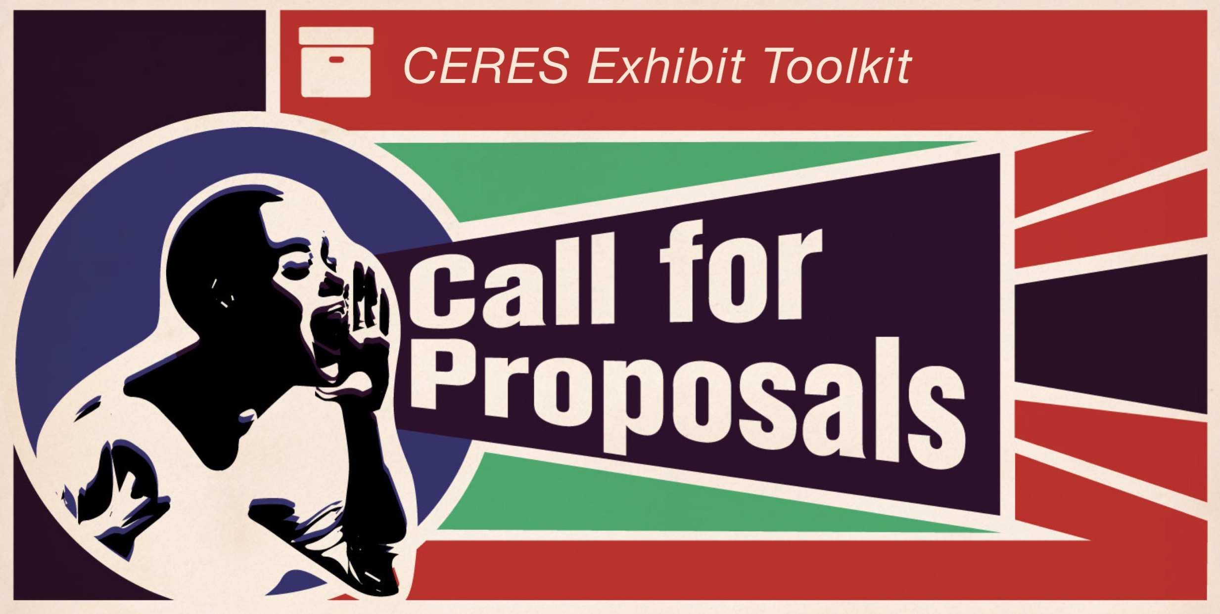 CERES Exhibit Toolkit Call for Proposals